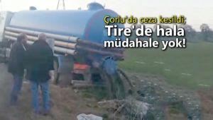 Çorlu'da ceza kesildi; Tire'de hala müdahale yok!