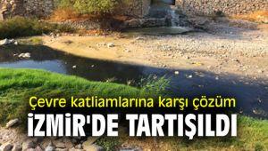 Çevre katliamlarına karşı çözüm İzmir'de tartışıldı