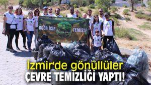 İzmir'de gönüllüler çevre temizliği yaptı!