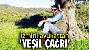 İzmirli avukattan 'Yeşil Çağrı'