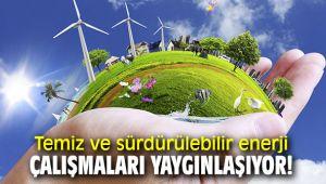 Temiz ve sürdürülebilir enerji çalışmaları yaygınlaşıyor!