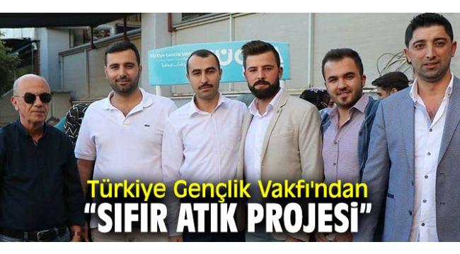 """Türkiye Gençlik Vakfı'ndan """"Sıfır Atık Projesi"""""""