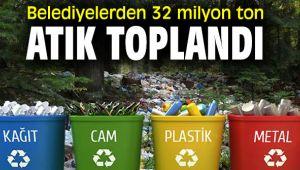 Belediyelerden 32 milyon ton atık toplandı