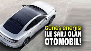 Çevreci otomobil, güneş enerjisi ile şarj oluyor!