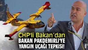 CHP'li Bakan'dan Bakan Pakdemirli'ye yangın uçağı tepkisi