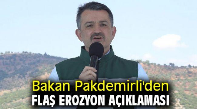 Bakan Pakdemirli'den flaş erozyon açıklaması