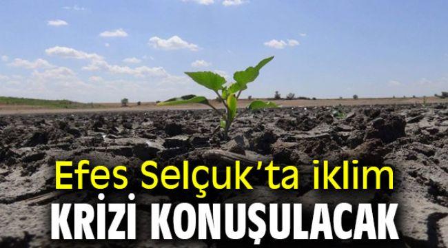 Efes Selçuk'ta iklim krizi konuşulacak