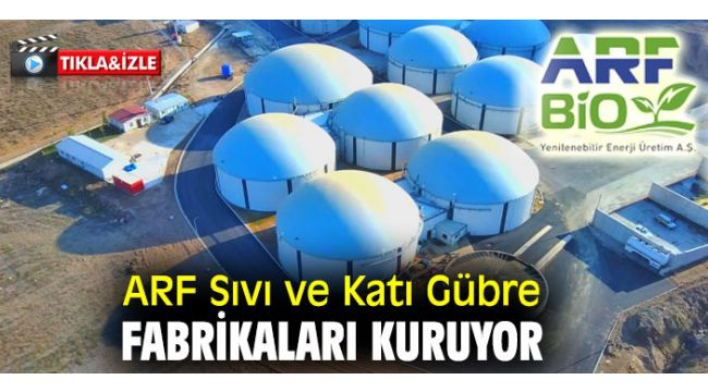 ARF Sıvı ve Katı Gübre Fabrikaları Kuruyor