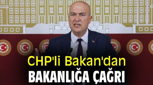 CHP'li Bakan'dan Bakanlığa çağrı