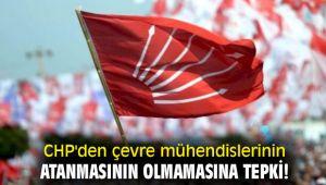 CHP'den çevre mühendislerinin atanmasının olmamasına tepki!